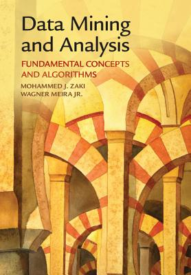 Data Mining and Analysis By Zaki, Mohammed J./ Meira, Wagner, Jr.
