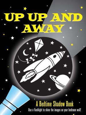 Up, Up, and Away! By Zschock, Heather/ Zschock, Martha Day